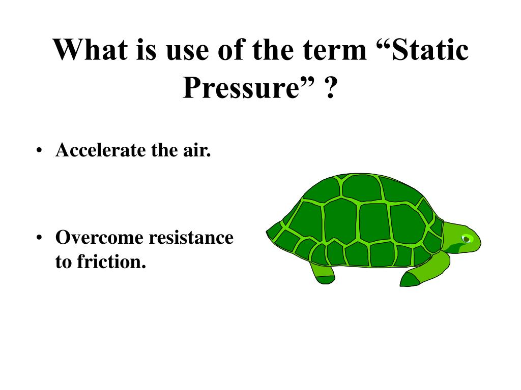 "What is use of the term ""Static Pressure"" ?"