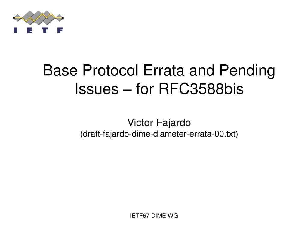 Base Protocol Errata and Pending Issues – for RFC3588bis