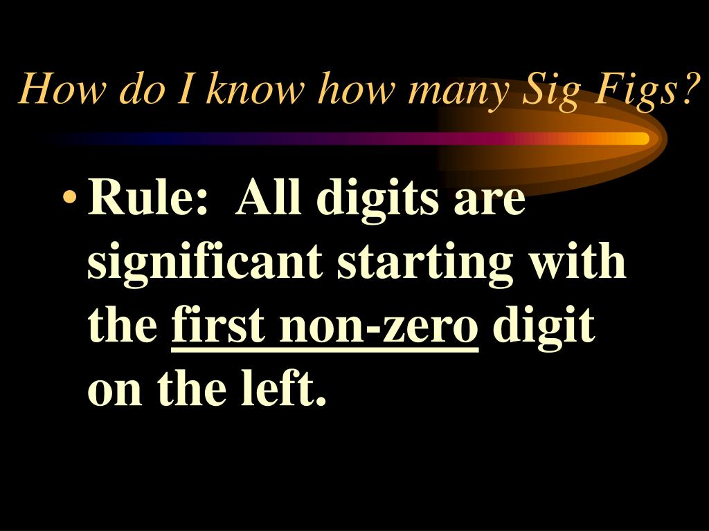 How do I know how many Sig Figs?