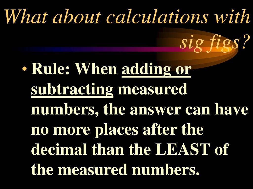 What about calculations with sig figs?