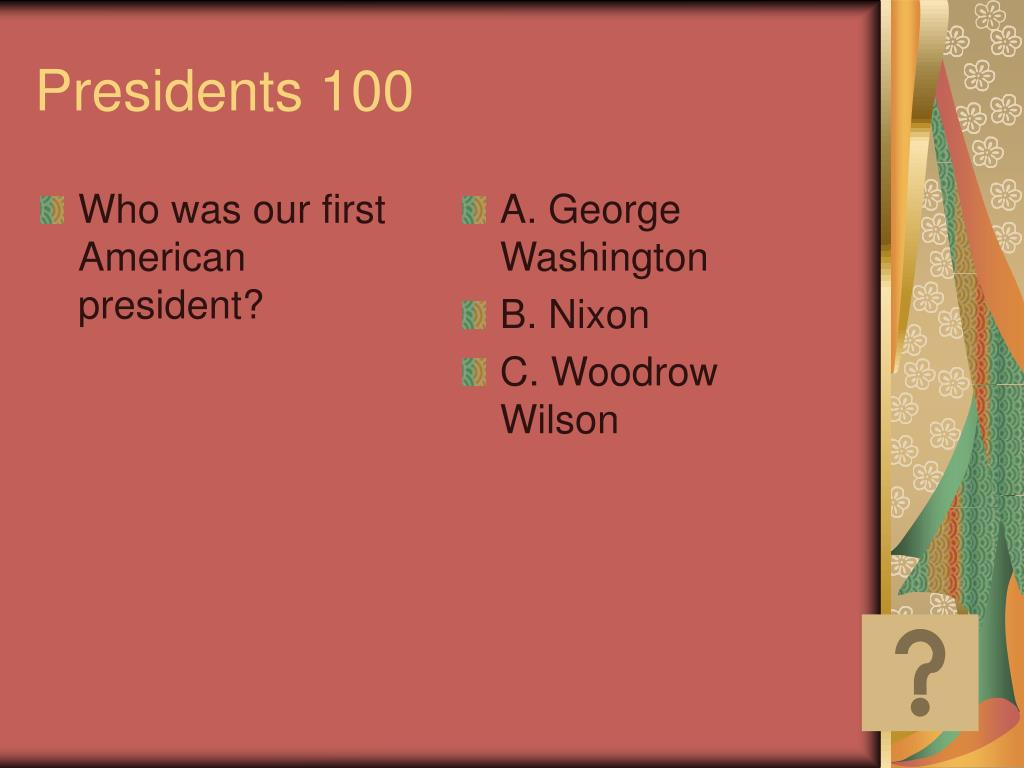 Who was our first American president?
