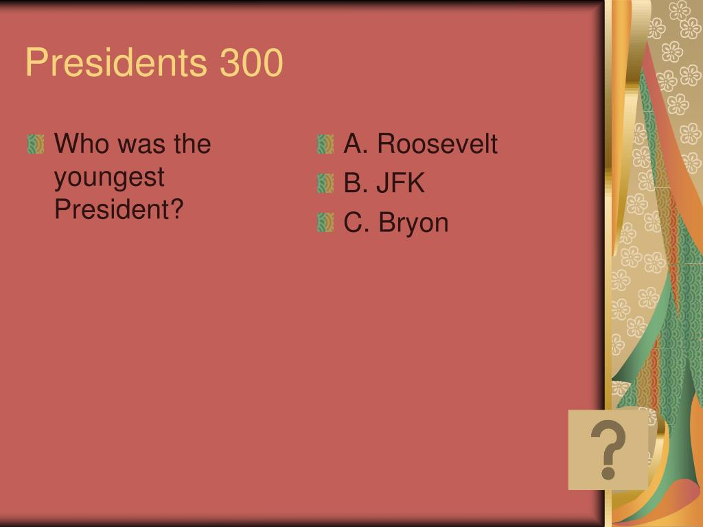 Who was the youngest President?