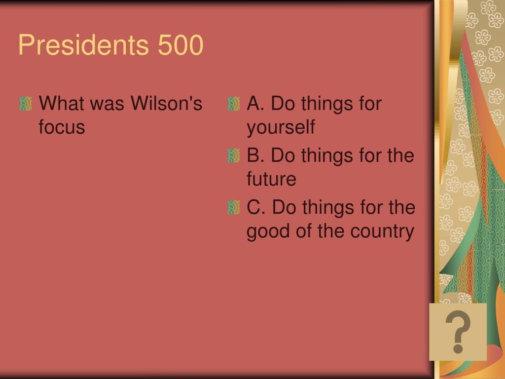 What was Wilson's focus
