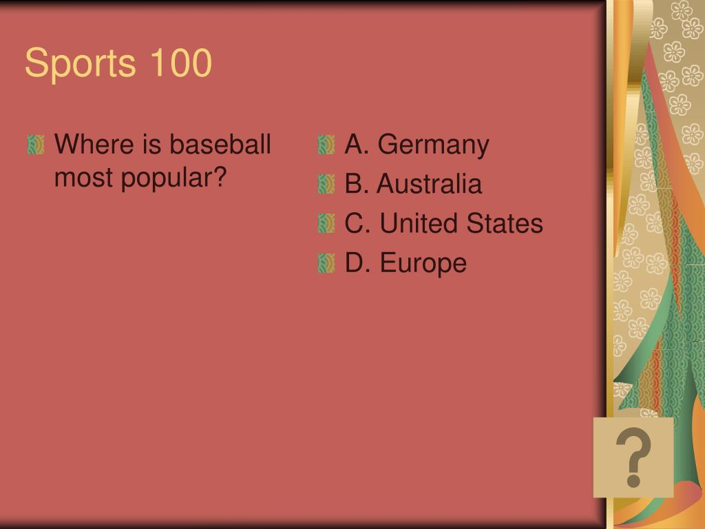 Where is baseball most popular?
