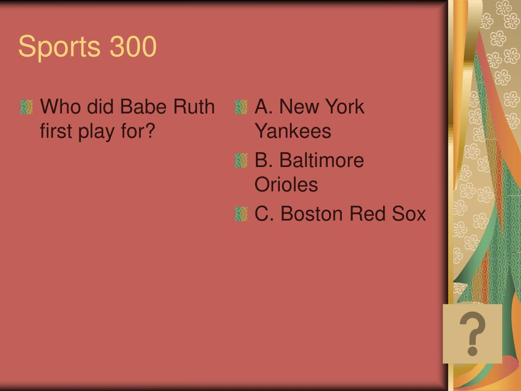 Who did Babe Ruth first play for?