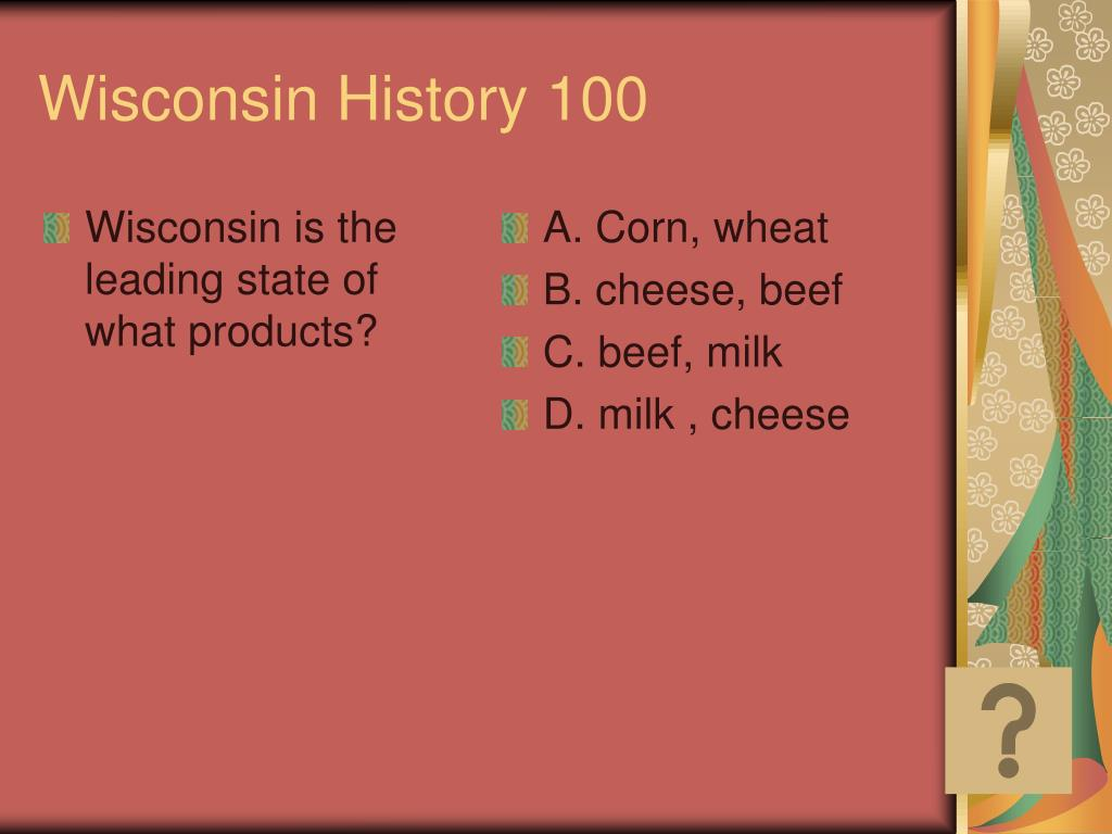 Wisconsin is the leading state of what products?