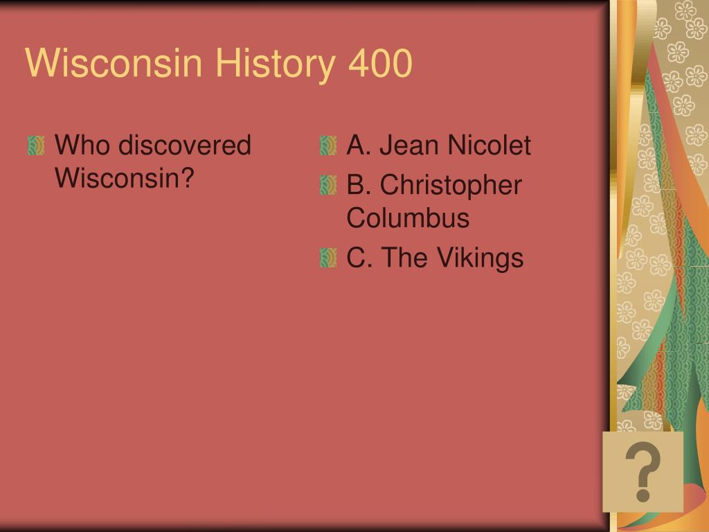 Who discovered Wisconsin?