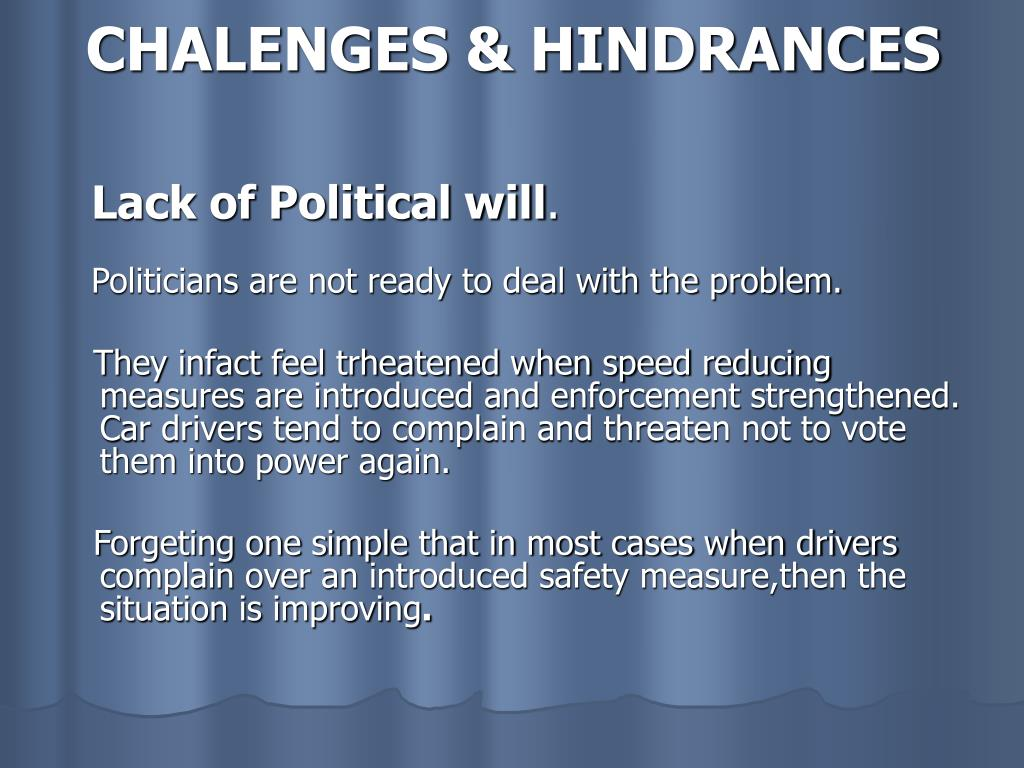 CHALENGES & HINDRANCES