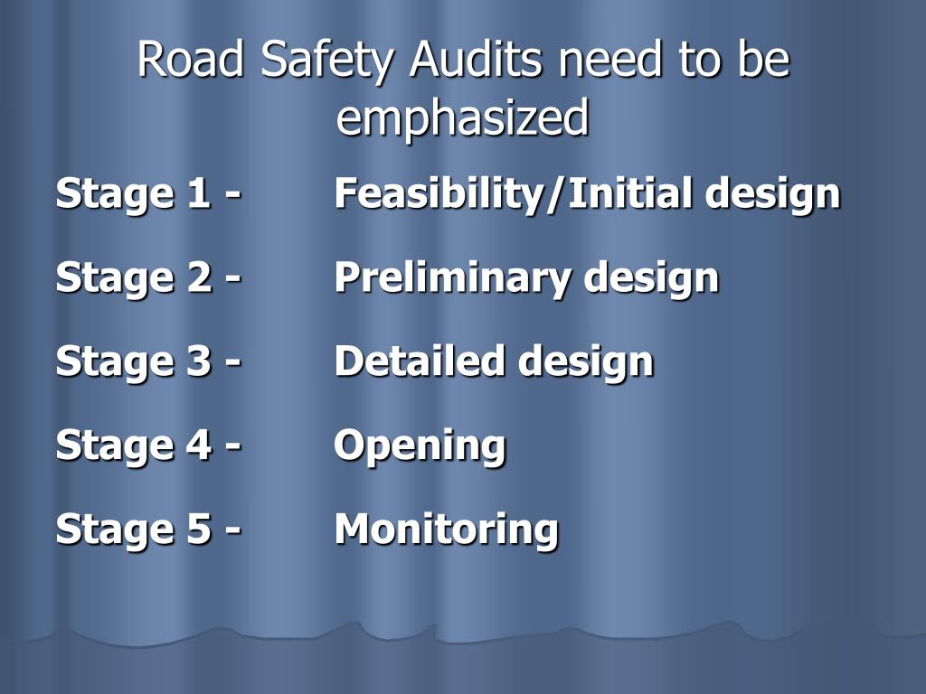 Road Safety Audits need to be emphasized