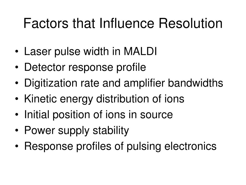 Factors that Influence Resolution