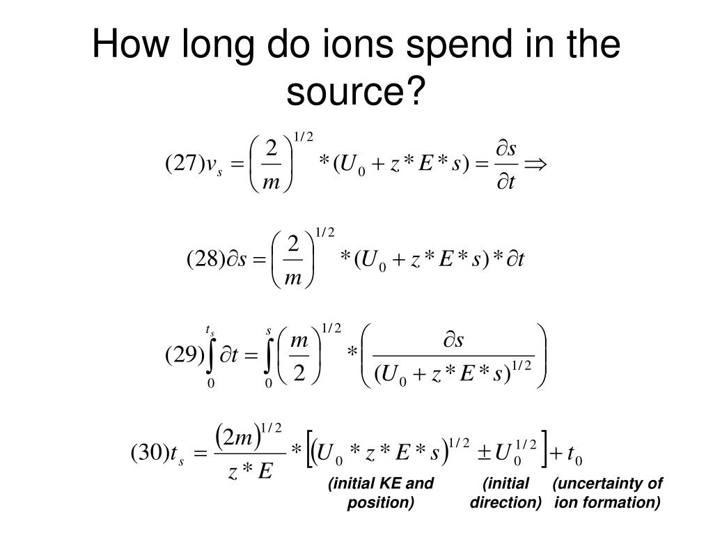 How long do ions spend in the source?