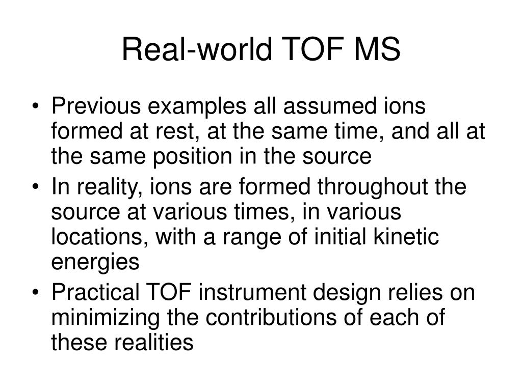 Real-world TOF MS