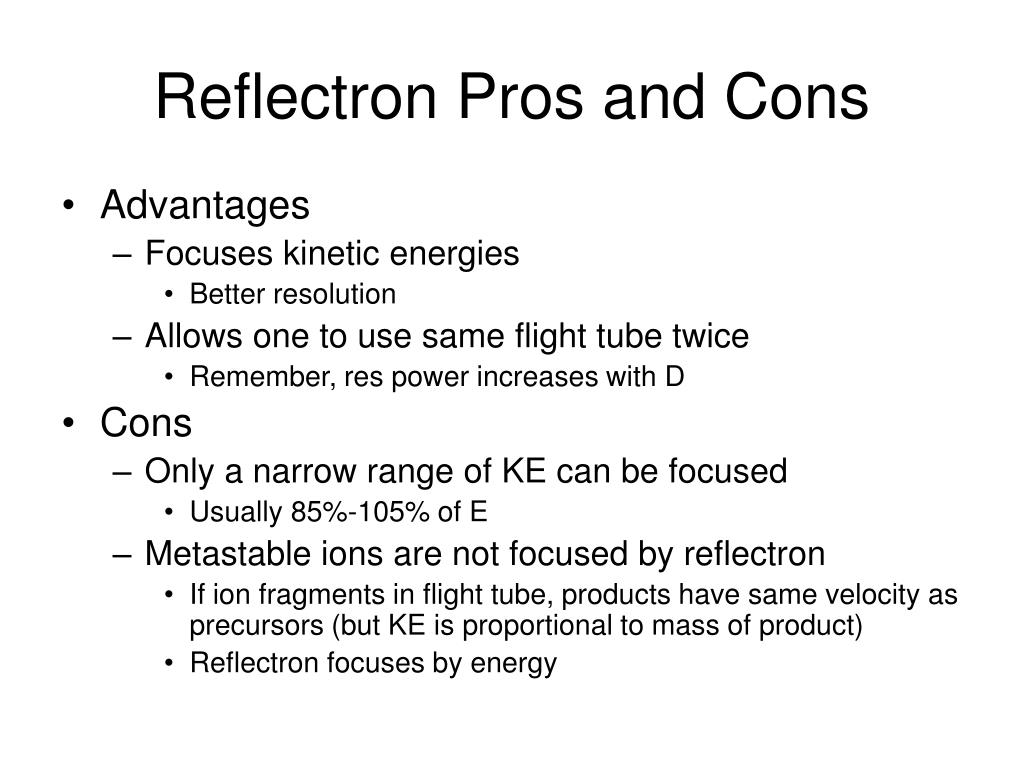 Reflectron Pros and Cons
