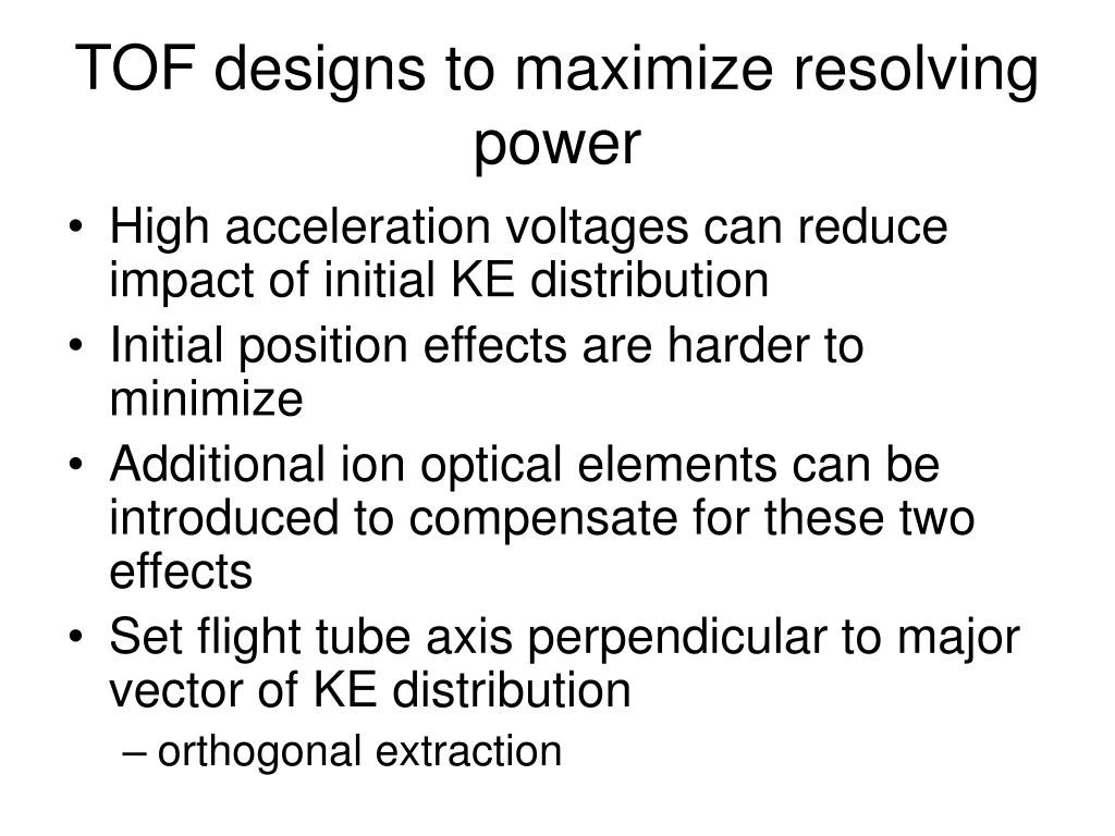 TOF designs to maximize resolving power