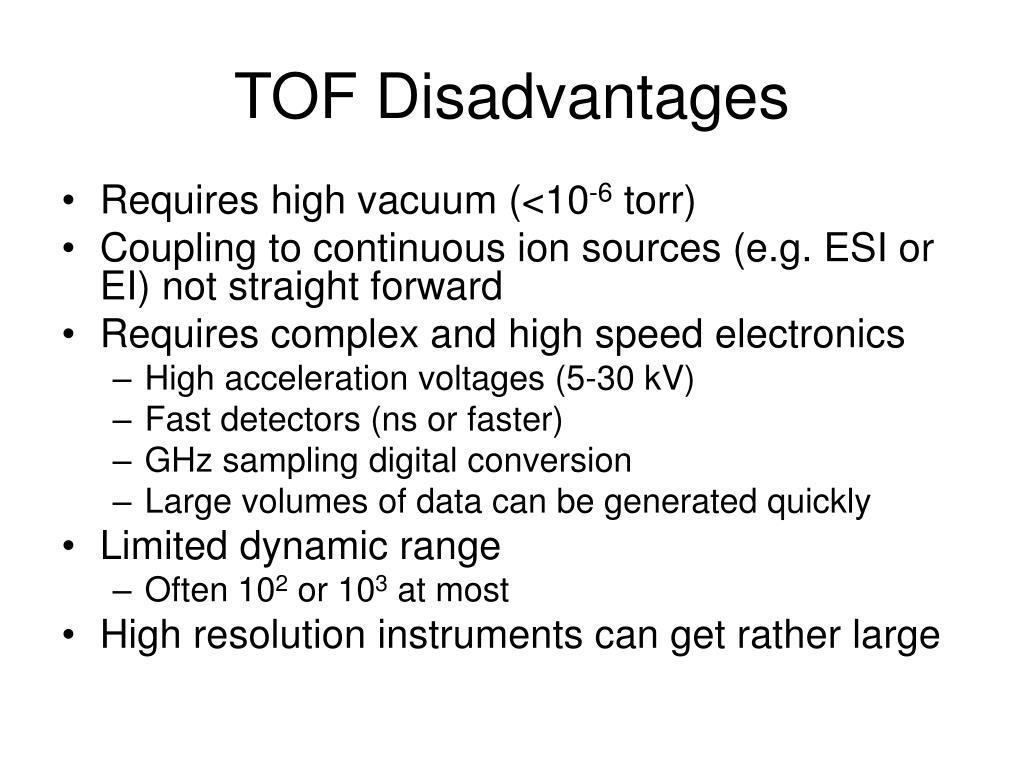 TOF Disadvantages