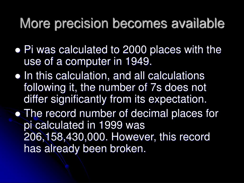 More precision becomes available