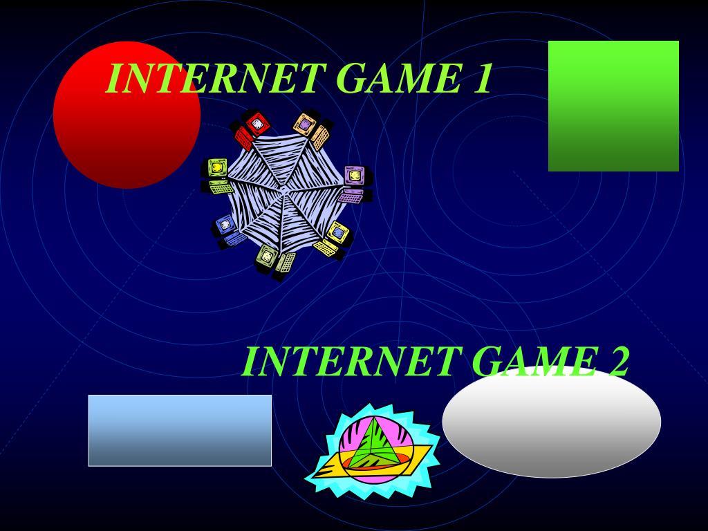 INTERNET GAME 1