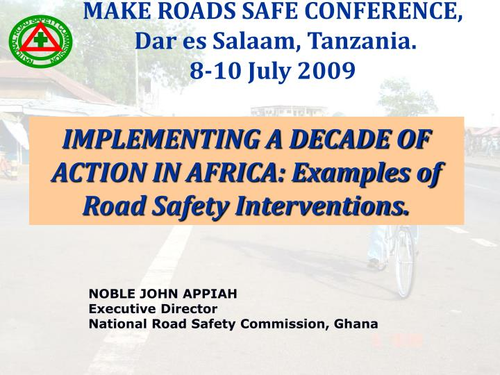 MAKE ROADS SAFE CONFERENCE,