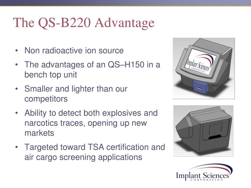 The QS-B220 Advantage