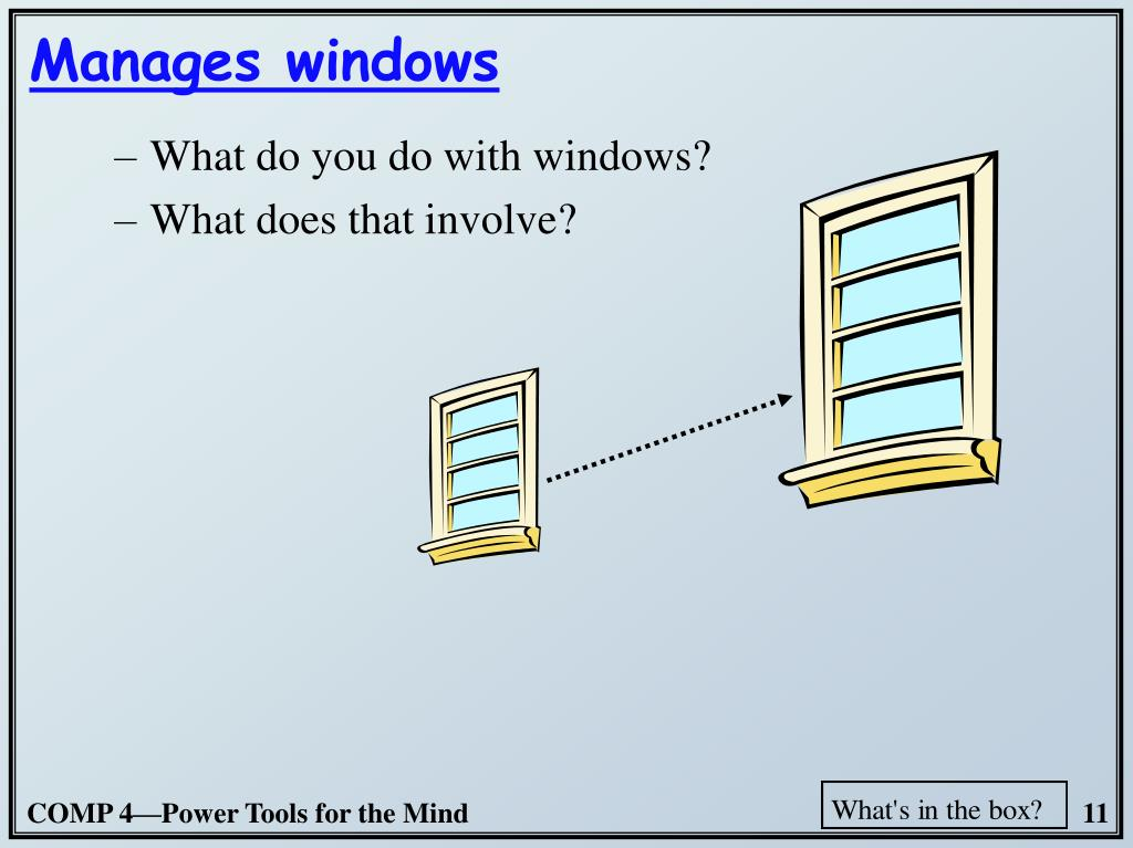 What do you do with windows?