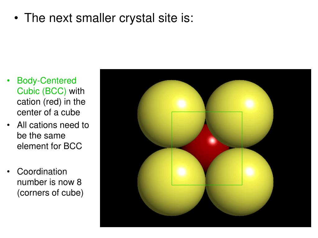 The next smaller crystal site is: