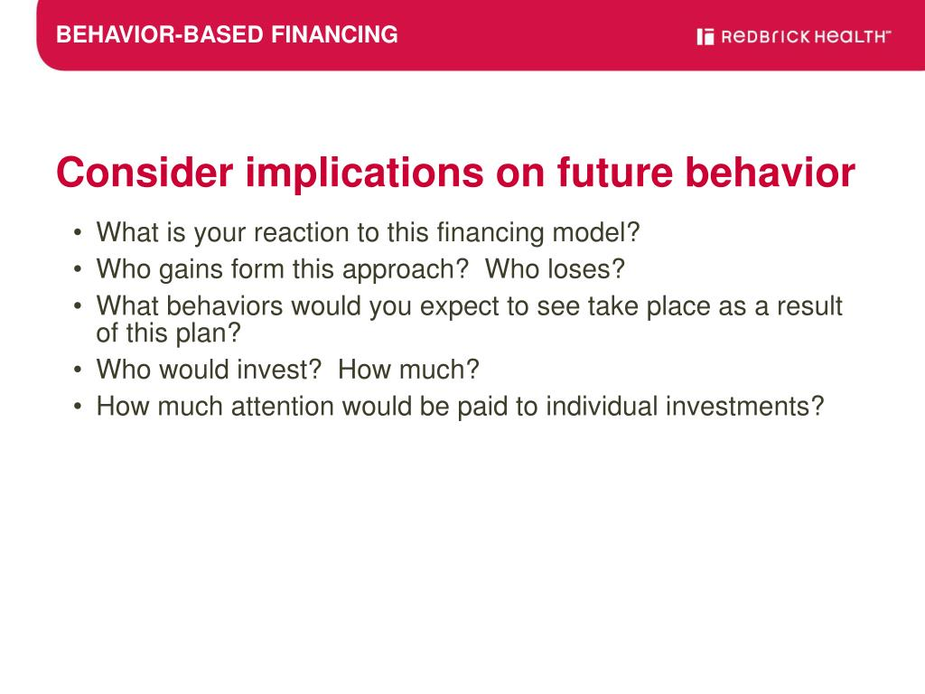 BEHAVIOR-BASED FINANCING
