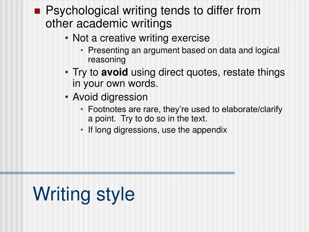 Psychological writing tends to differ from other academic writings