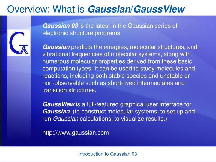 Overview what is gaussian gaussview l.jpg