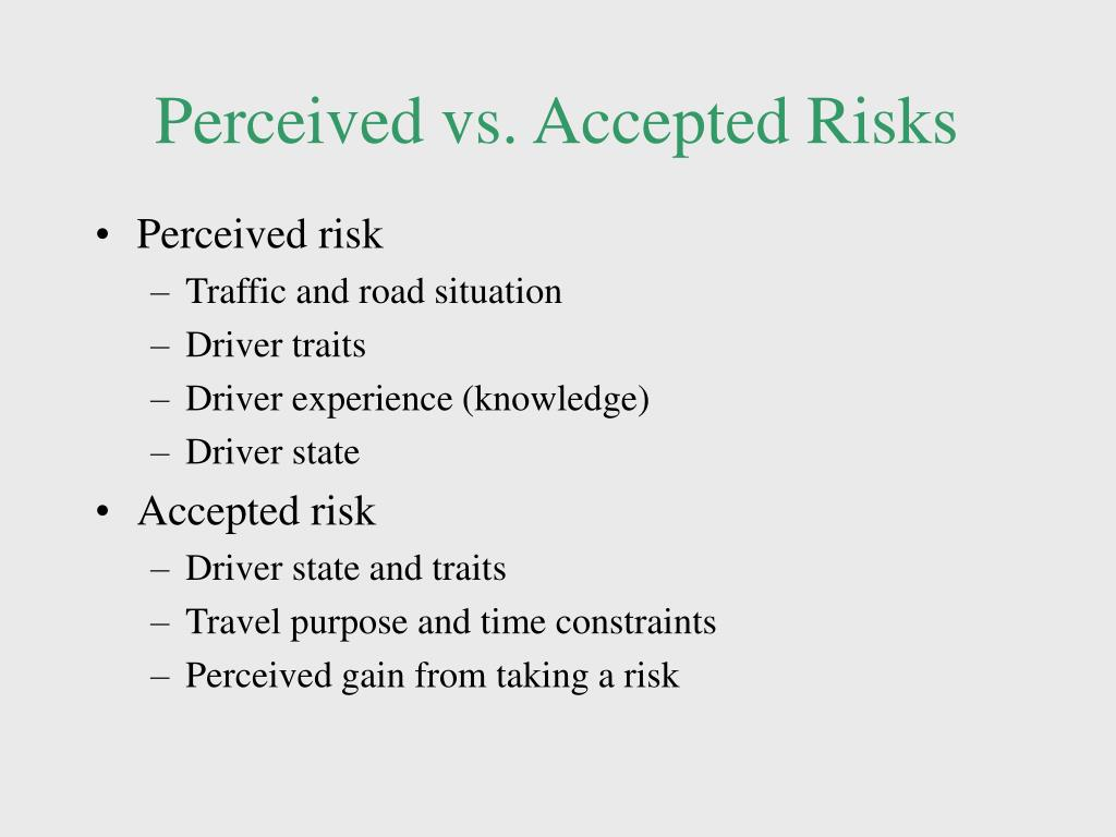 Perceived vs. Accepted Risks