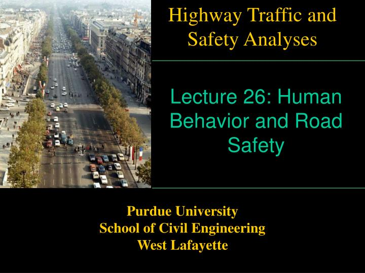 Highway Traffic and Safety Analyses