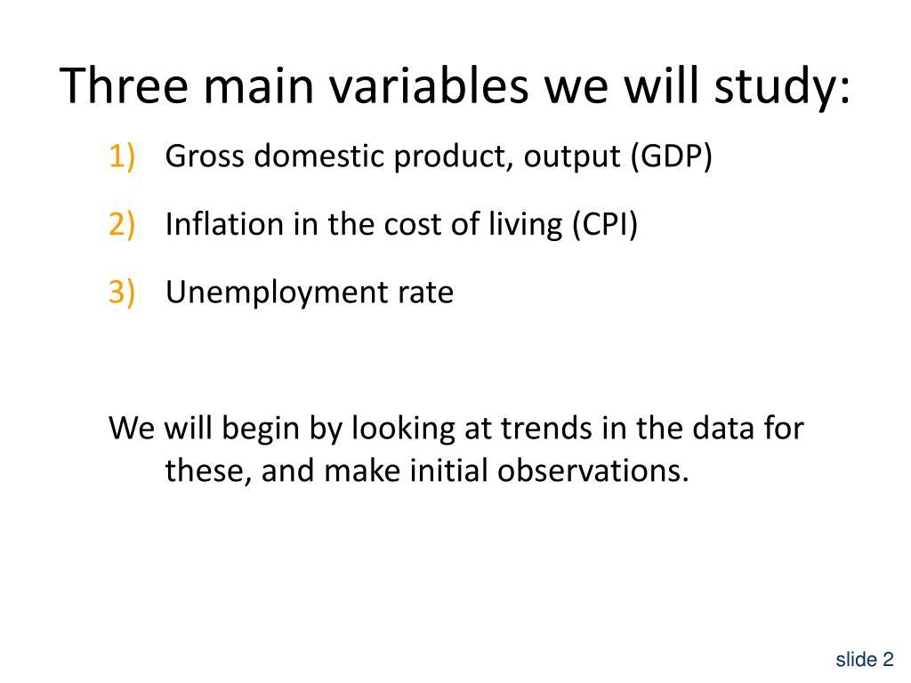 Three main variables we will study: