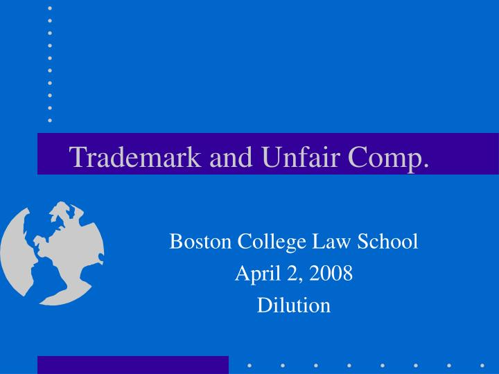 Trademark and unfair comp