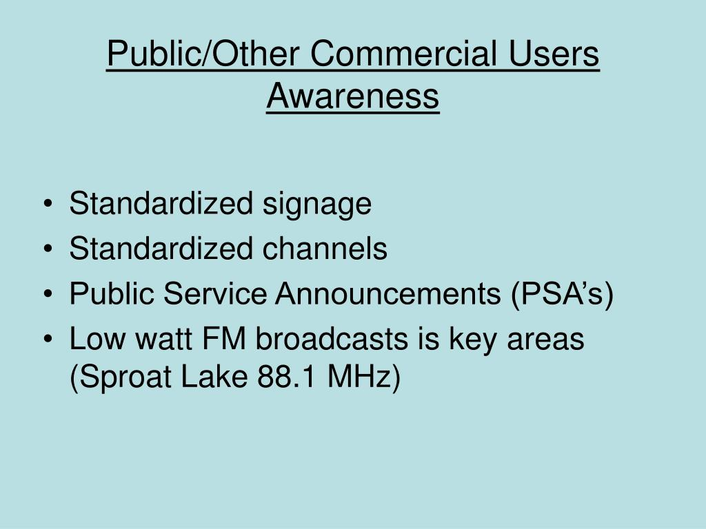 Public/Other Commercial Users Awareness