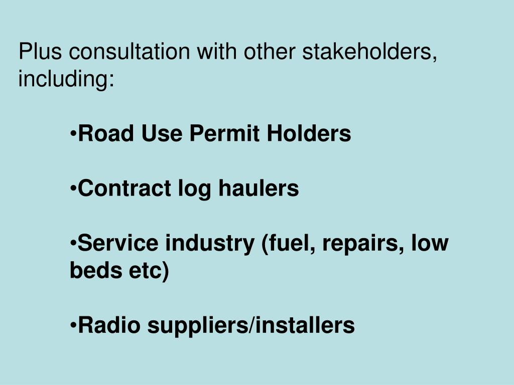 Plus consultation with other stakeholders, including:
