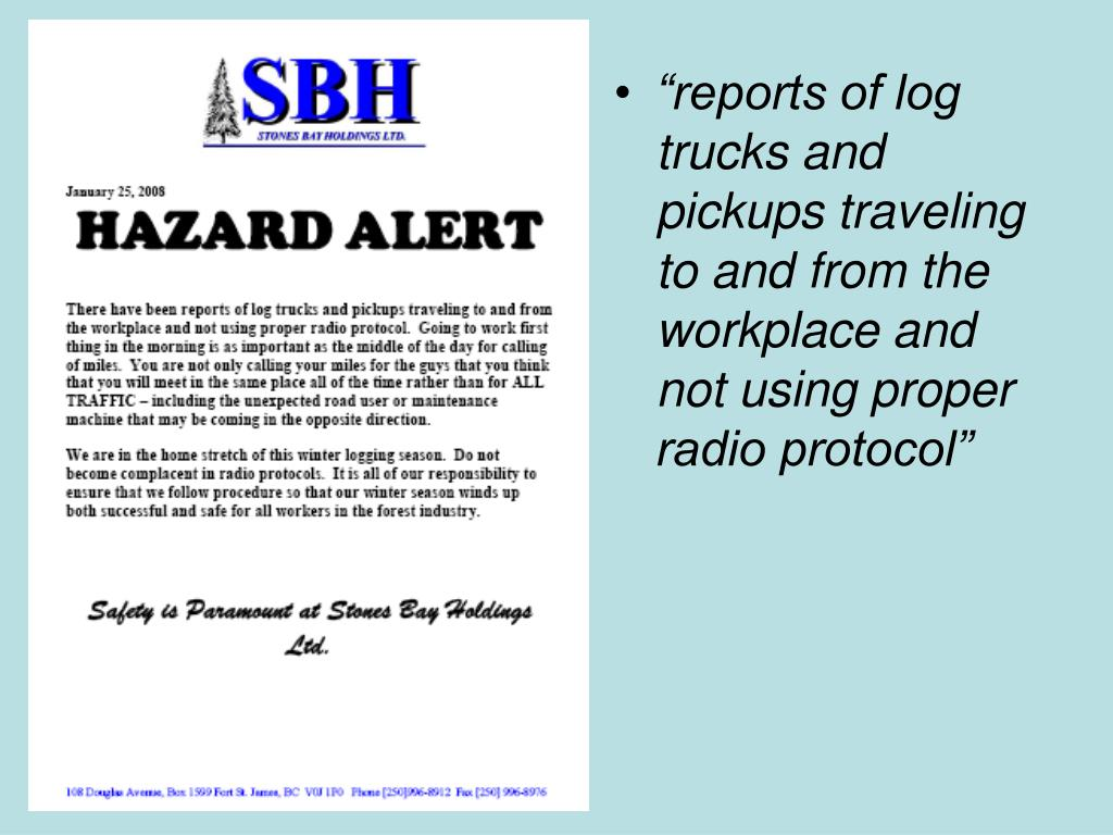 """reports of log trucks and pickups traveling to and from the workplace and not using proper radio protocol"""