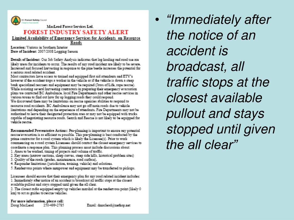 """Immediately after the notice of an accident is broadcast, all traffic stops at the closest available pullout and stays stopped until given the all clear"""