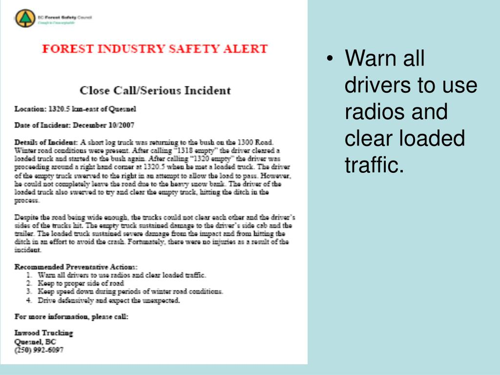 Warn all drivers to use radios and clear loaded traffic.
