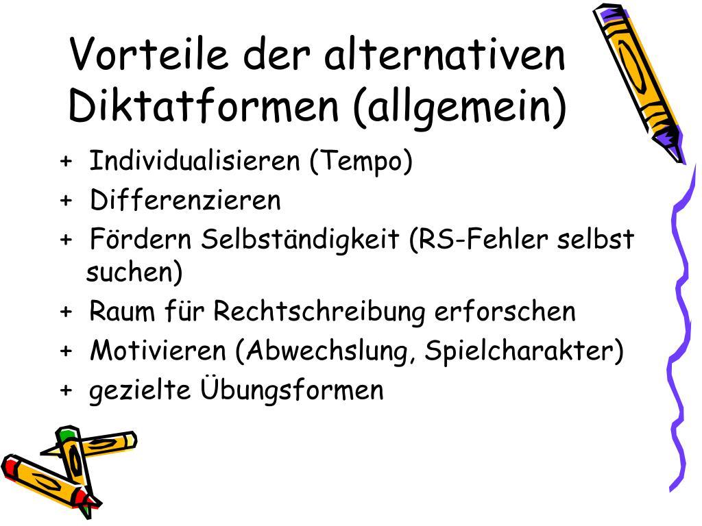 Vorteile der alternativen Diktatformen (allgemein)