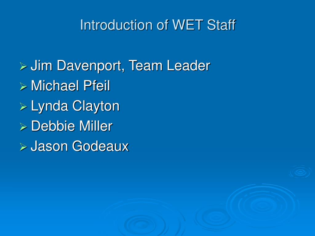 Introduction of WET Staff
