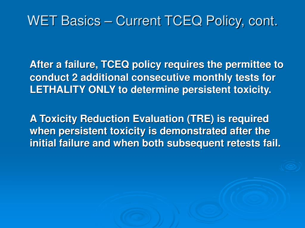 WET Basics – Current TCEQ Policy, cont.