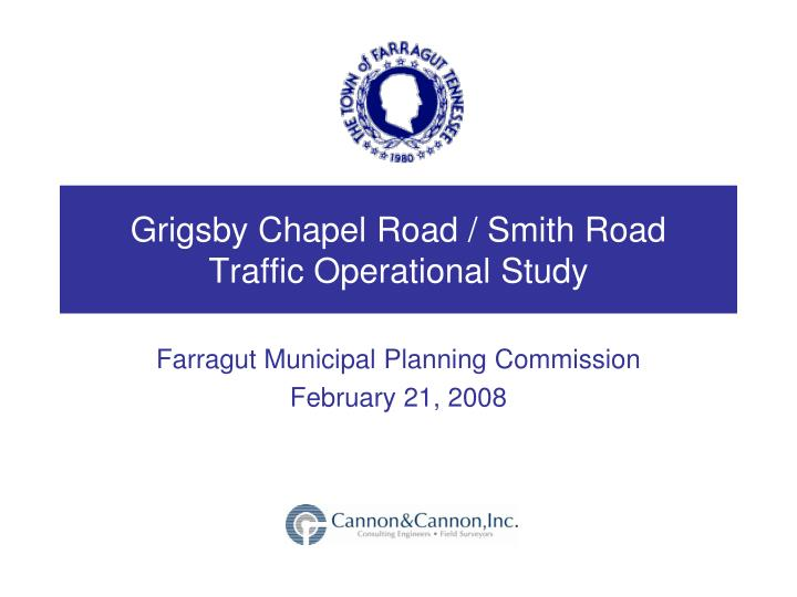 Grigsby chapel road smith road traffic operational study
