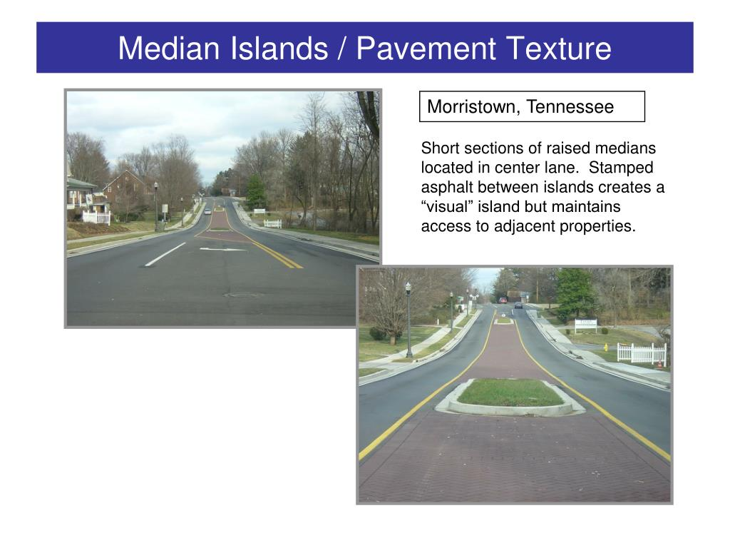 Median Islands / Pavement Texture