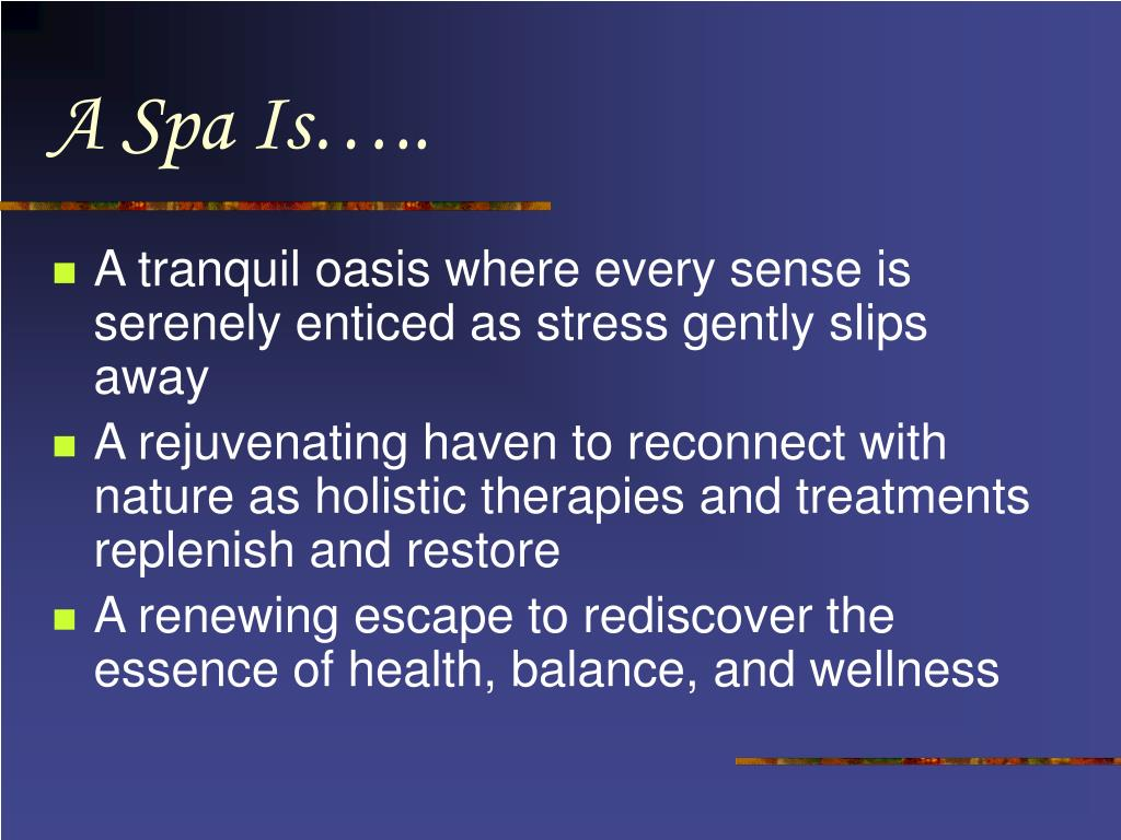 A Spa Is…..