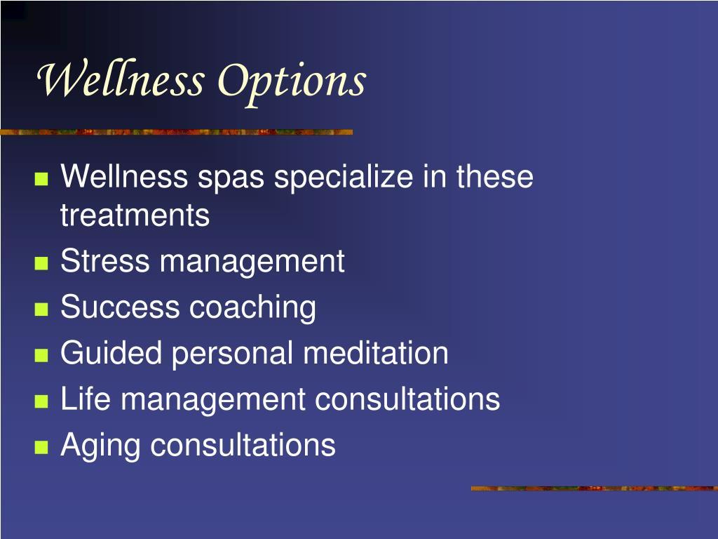 Wellness Options