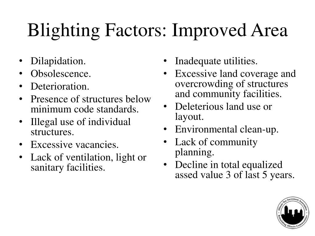 Blighting Factors: Improved Area