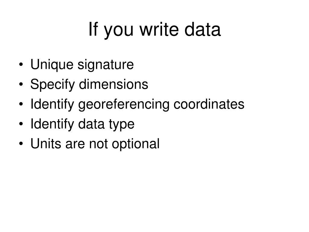 If you write data