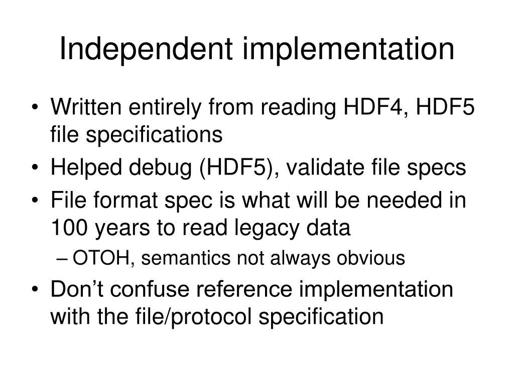Independent implementation