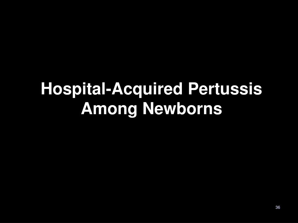 Hospital-Acquired Pertussis Among Newborns