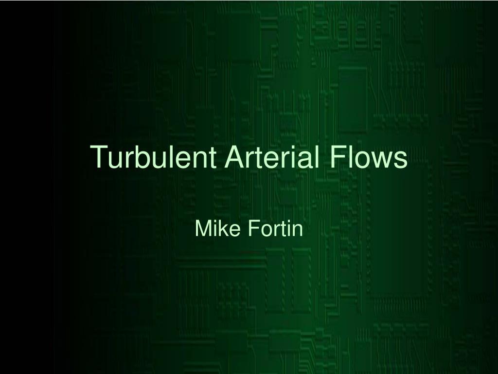 Turbulent Arterial Flows