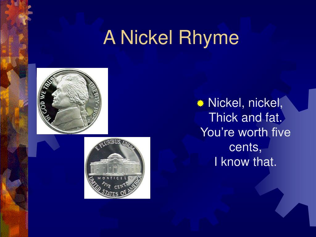 A Nickel Rhyme